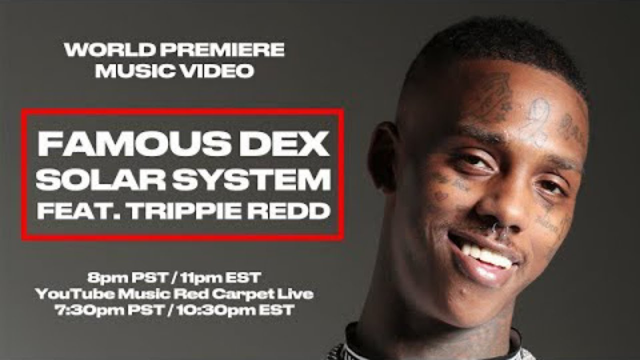 🔴 LIVE 🔴 Famous Dex - Solar System (feat. Trippie Redd) [Official Video Premiere]