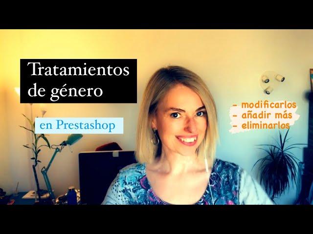 Tratamientos de género en Prestashop: cómo modicarlos, eliminarlos o añadir nuevos