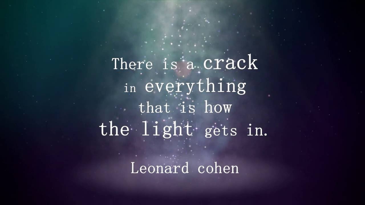 Quotes Light Leonard Cohen Quote  Video Quotes Inspirational  The Light  Youtube