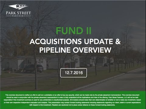 Park Street Partners Fund II Acquisition Update & Pipeline Overview