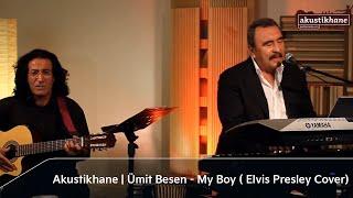Ümit Besen -- My Boy ( Elvis Presley Cover) / KIA Akustikhane #GarajKonserleri