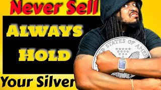 Why should You Hold And Not Sell Silver