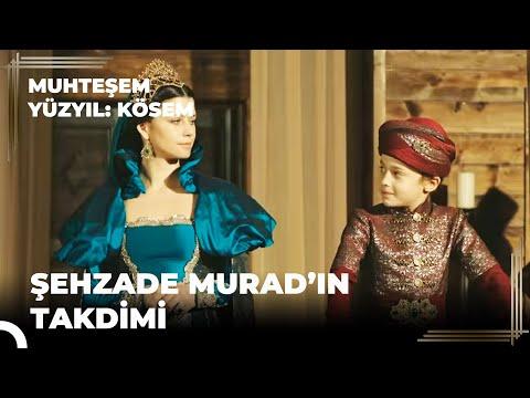 Muhteşem Yüzyıl Kösem 30.Bölüm   Şehzade Murad'ın takdimi