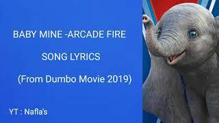 BABY MINE -ARCADE FIRE LYRICS (FROM DUMBO MOVIE 2019)