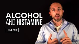 Alcohol and Histamine | Chris Masterjohn Lite #93