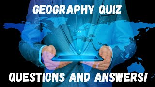 Geography Quiz Questions And Answers | Test Your World Knowledge