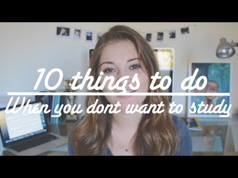 10 Things to do when you don't want to Study
