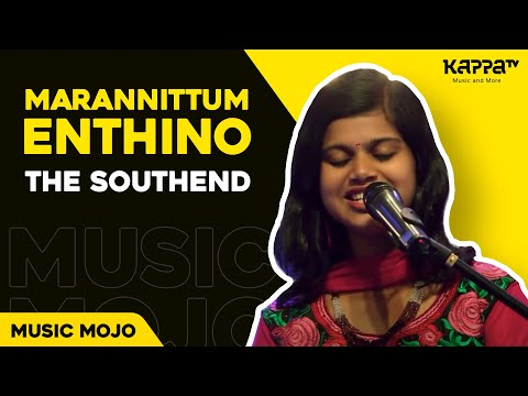 Marannittumenthino - The Southend - Music Mojo Season 2 - Kappa TV