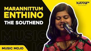 Marannittumenthino - The Southend - Music Mojo Season 2 - Kappa TV