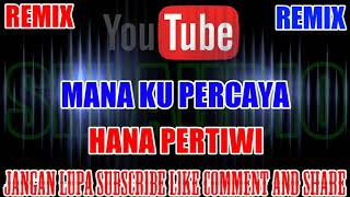 Karaoke Remix KN7000 | Mana Ku Percaya - Hana Pertiwi HD