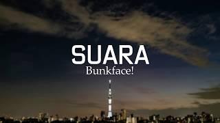 Download Suara - Bunkface! (Lirik)