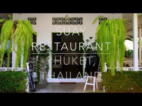 Suay Restaurant in Phuket, Thailand - A Compilation of Signa