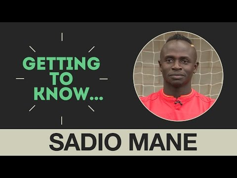 Getting to Know: Sadio Mane