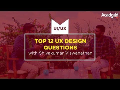 Top 12 UX Design Questions with Shivakumar Viswanathan | UX Design Questions | Vikalp Jain, Acadgild