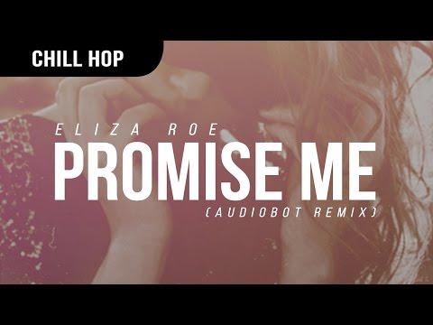 Eliza Roe - Promise Me (Audiobot Remix)