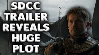 SDCC Trailer Reveals HUGE Plot Lines | Major Theories Confirmed | Game of Thrones Season 7 Theory