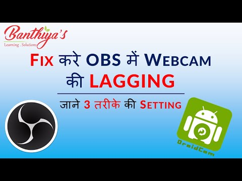 Resolve Webcam Lagging in OBS   Use Mobile as Webcam   Droidcam   Hindi