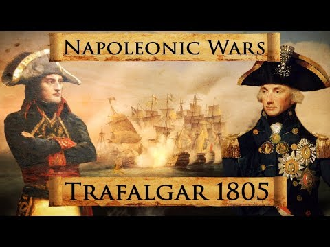 Napoleonic Wars: Battle of Trafalgar 1805 DOCUMENTARY