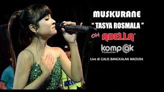 """Wow TASYA ROSMALA TAMPIL ELEGAN """"MUSKURANE"""" OM ADELLA Live GALIS BANGKALAN MADURA"""