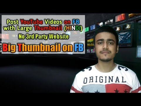 Share YouTube Video Links With A Big Thumbnail On Facebook, No 3rd Party Website & It's FREE (HINDI)