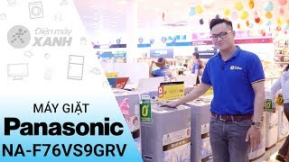 Máy giặt Panasonic 7.6 kg NA-F76VS9GRV: Giá rẻ hàng chất lượng • Điện Máy XANH