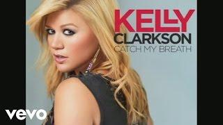 vuclip Kelly Clarkson - Catch My Breath (Audio)