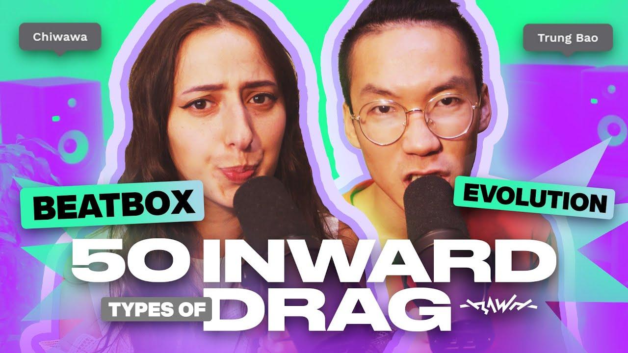 50 Types Of Inward Drag (Beatbox Technique) | Trung bao & Chiwawa