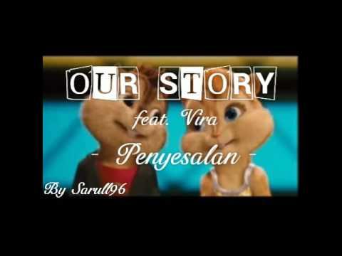 OUR STORY ft. Vira - PENYESALAN (LYRIC)