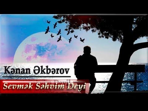 Kenan Akberov - Sevmek Sehvim Deyil (Şeir) Yeni