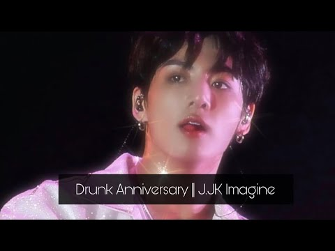 [BTS Jungkook] Drunk Anniversary Imagine + J.JK As Your Boyfriend