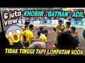 """Detik2 si penomenal Khobir Acil """"BATMAN"""" masuk lapangan dan berbuat """"ULAH"""" mengejutkan penonton 👏"""