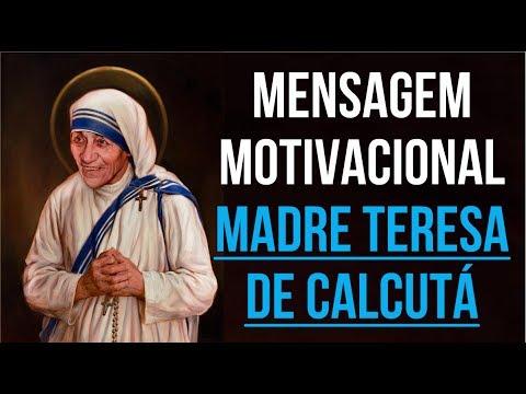 Mensagem Motivacional Madre Teresa De Calcutá Youtube