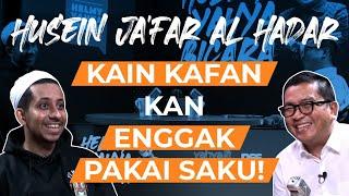 Husein Jafar Al Hadar, Kain Kafan Kan Enggak Pakai Saku! | Helmy Yahya Bicara