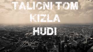 Kizla, Hudi, Talični - Kada Padne Mrak /2013/
