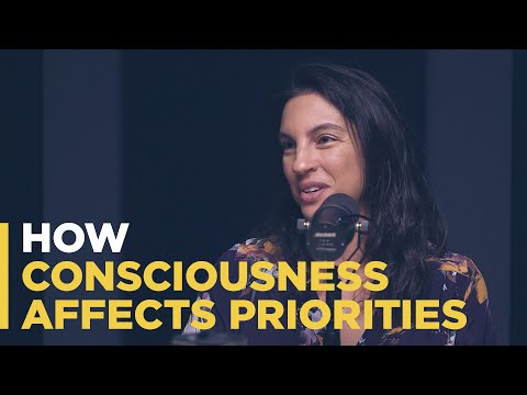 How Consciousness Affects Your Priorities