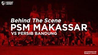 Download Video Behind The Scene - PSM MAKASSAR vs Persib Bandung MP3 3GP MP4