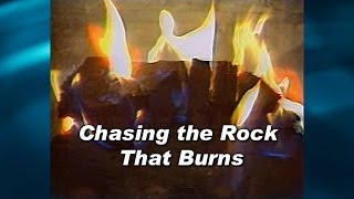 Chasing the Rock That Burns