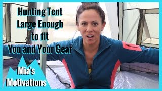 Hunting Tent Large Enough for You and Your Gear | Mia's Motivations