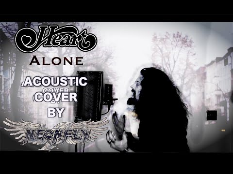 Heart - Alone (Acoustic Cover by Neonfly)