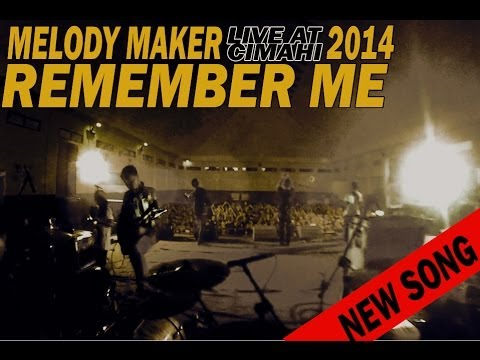MELODY MAKER - REMEMBER ME (NEW SONG) LIVE AT INDOOR DISJAS CIMAHI