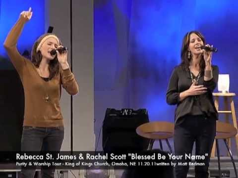 "Rebecca St. James & Rachel Scott ""Blessed Be Your Name"""