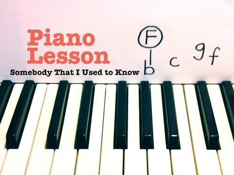 Somebody That I Used to Know- Piano Lesson Gotye (Todd Downing)