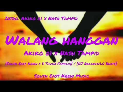 Download Walang Hanggan - Akiko o1 x Nash Tampid [South East Krew x 5 Thugz Familia] / [NJ Records/LC Beats]