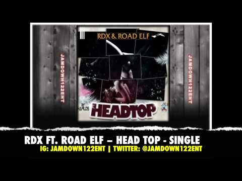 RDX Ft. Road Elf - Head Top - Single [Apt 19 Music] - 2014