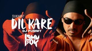 Dil Kare (Remix) Sukhbir | Dj Pummy | Vdj Ishu Boy