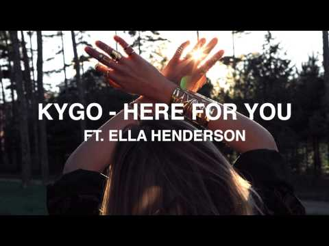 Kygo - Here For You ft. Ella Henderson [Lyrics in Desc.]