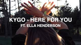 Kygo - Here For You ft. Ella Henderson [Lyrics in Desc.]