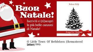 Nelson Eddy - O Little Town Of Bethlehem - Remastered 2020