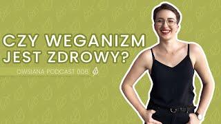 006: Czy weganizm jest zdrowy?
