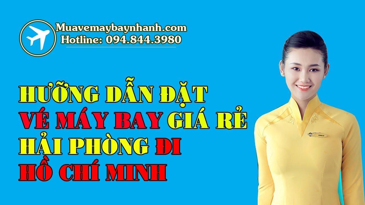 Đặt vé máy bay Hải Phòng đi Hồ Chí Minh giá rẻ nhất tại MUAVEMAYBAYNHANH COM